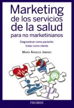 Marketing de los servicios de la salud para no marketinianos